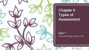 Chapter II Types of Assessment Reporters Leonard Ross