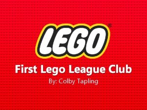 First Lego League Club By Colby Tapling Introduction