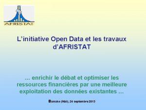Linitiative Open Data et les travaux dAFRISTAT enrichir