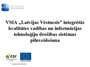 VSIA Latvijas Vstnesis integrts kvalittes vadbas un informcijas
