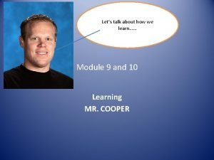 Lets talk about how we learn Module 9