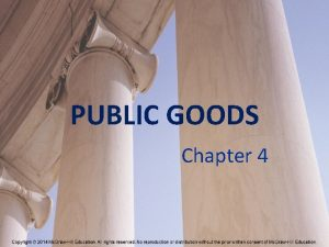 PUBLIC GOODS Chapter 4 Characteristics of Goods Excludable