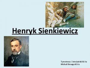 Henryk Sienkiewicz Tymoteusz Ostroaski kl Va Micha Biesaga