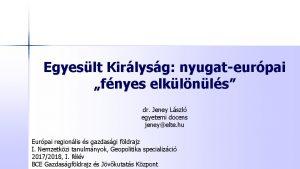 Egyeslt Kirlysg nyugateurpai fnyes elklnls dr Jeney Lszl