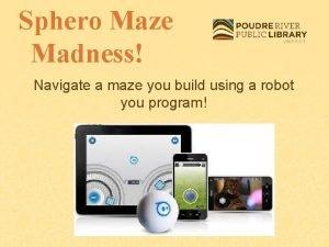 Sphero Maze Madness Navigate a maze you build