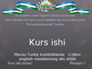 AlXorazmiy nomli Urganch Davlat Universiteti Tarix fakulteti 203