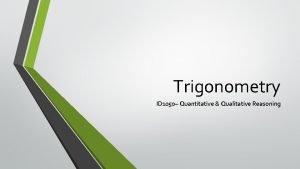 Trigonometry ID 1050 Quantitative Qualitative Reasoning Triangle and