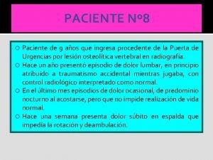 PACIENTE N 8 Paciente de 9 aos que