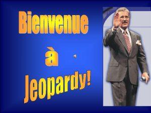 Ronde quipe 1 Le Jeu quipe 2 Jeopardy