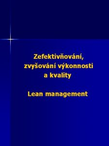 Zefektivovn zvyovn vkonnosti a kvality Lean management Lean