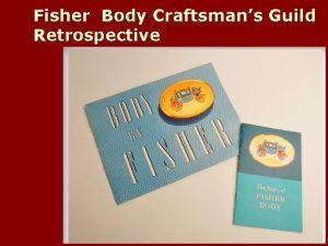 Fisher Body Craftsmans Guild Retrospective Fisher Body Craftsmans