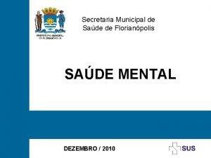 Secretaria Municipal de Sade de Florianpolis SADE MENTAL