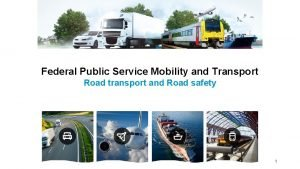Federal Public Service Mobility and Transport Road transport