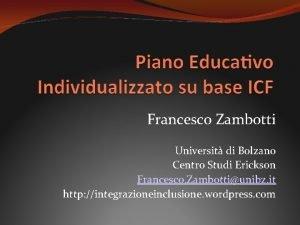 Francesco Zambotti Universit di Bolzano Centro Studi Erickson