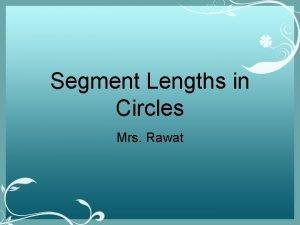 Segment Lengths in Circles Mrs Rawat Theorem When