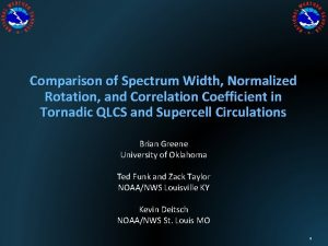 Comparison of Spectrum Width Normalized Rotation and Correlation