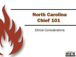 North Carolina Chief 101 Ethical Considerations Chief 101