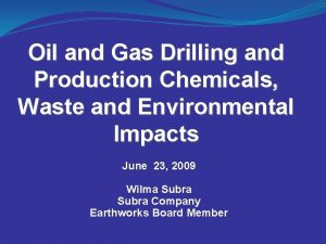 Oil and Gas Drilling and Production Chemicals Waste