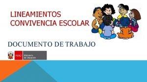 LINEAMIENTOS CONVIVENCIA ESCOLAR DOCUMENTO DE TRABAJO INDICE INTRODUCCIN