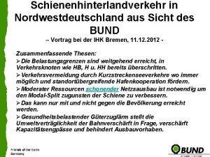 Schienenhinterlandverkehr in Nordwestdeutschland aus Sicht des BUND Vortrag