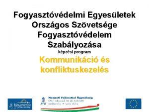 Fogyasztvdelmi Egyesletek Orszgos Szvetsge Fogyasztvdelem Szablyozsa kpzsi program