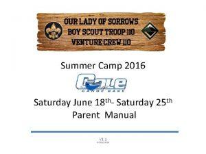 Summer Camp 2016 Saturday June 18 th Saturday