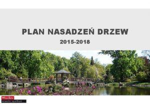 PLAN NASADZE DRZEW 2015 2018 Wrocaw miastem zieleni
