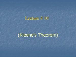 Lecture 10 Kleenes Theorem Kleenes Theorem Part III