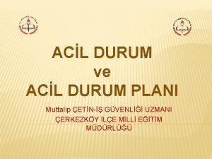 ACL DURUM ve ACL DURUM PLANI Muttalip ETN