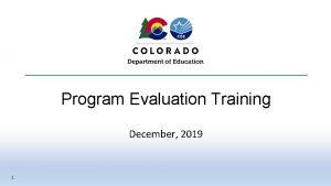 Program Evaluation Training December 2019 1 Program Evaluation