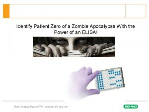 Identify Patient Zero of a Zombie Apocalypse With