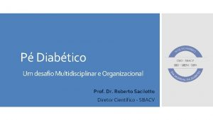 P Diabtico Um desafio Multidisciplinar e Organizacional Prof