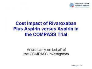 Cost Impact of Rivaroxaban Plus Aspirin versus Aspirin
