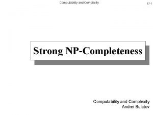 Computability and Complexity 17 1 Strong NPCompleteness Computability