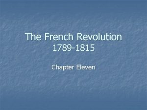 The French Revolution 1789 1815 Chapter Eleven Causes