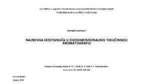 Sveuilite u Zagrebu Prirodoslovnomatematiki fakultet Kemijski odsjek Poslijediplomski