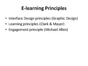 Elearning Principles Interface Design principles Graphic Design Learning