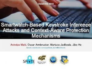 Asia CCS 2016 SmartwatchBased Keystroke Inference Attacks and
