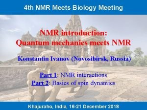 4 th NMR Meets Biology Meeting NMR introduction