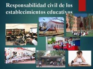 Responsabilidad civil de los establecimientos educativos Responsabilidad civil