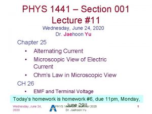 PHYS 1441 Section 001 Lecture 11 Wednesday June