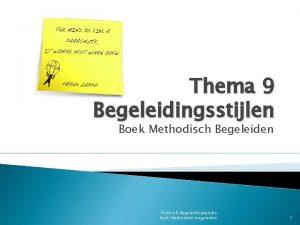 Thema 9 Begeleidingsstijlen Boek Methodisch Begeleiden Thema 9