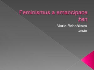 Feminismus a emancipace en Marie Bohokov tercie Emancipace