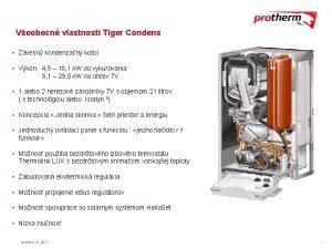 Veobecn vlastnosti Tiger Condens Zvesn kondenzan kotol Vkon