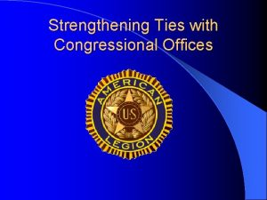 Strengthening Ties with Congressional Offices Strengthening Ties with