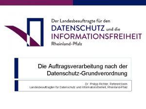 Die Auftragsverarbeitung nach der DatenschutzGrundverordnung Dr Philipp Richter