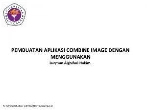 PEMBUATAN APLIKASI COMBINE IMAGE DENGAN MENGGUNAKAN Luqman Alghifari
