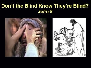 Dont the Blind Know Theyre Blind John 9