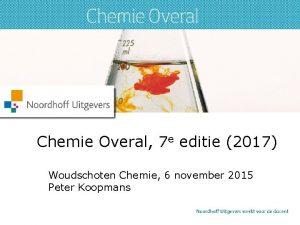 Chemie Overal 7 e editie 2017 Woudschoten Chemie
