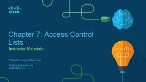 Chapter 7 Access Control Lists Instructor Materials CCNA